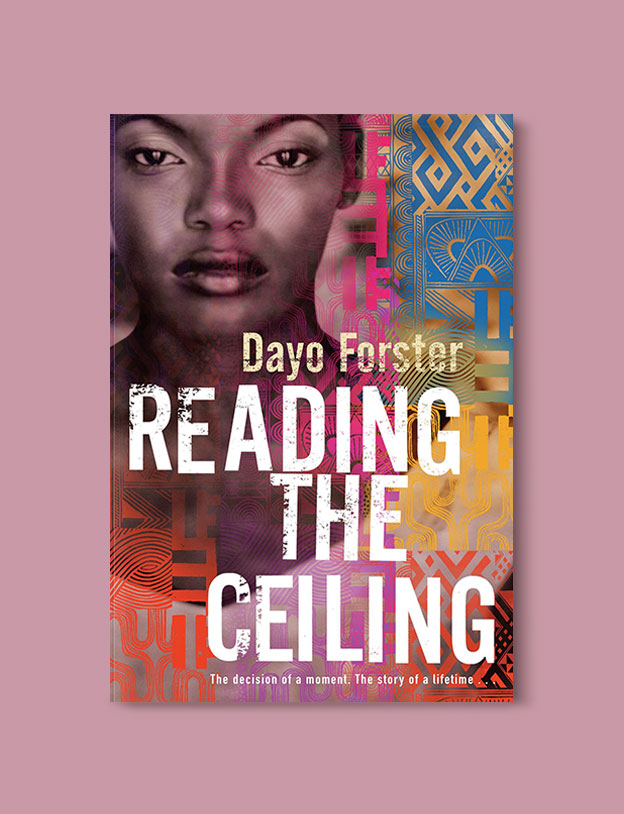 Books Set In Africa: The Gambia, Reading the Ceiling by Dayo Forster - Visit www.taleway.com to find books set around the world. africa books, african books, books african authors, africa novels, africa literature, africa culture, africa travel, africa book cover, africa reading challenge, african books to read, africa reading list, africa travel, best african books, books by african authors, books for travel lovers, travel reads, travel reading list, reading list, reading challenge, books around the world