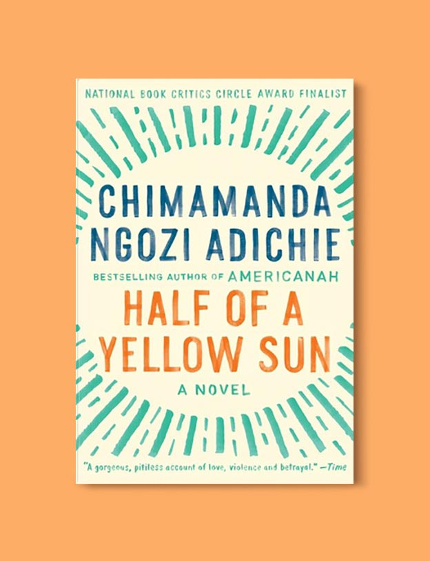 Books Set In Africa: Nigeria, Half Of A Yellow Sun by Chimamanda Ngozi Adichie - Visit www.taleway.com to find books set around the world. africa books, african books, books african authors, africa novels, africa literature, africa culture, africa travel, africa book cover, africa reading challenge, african books to read, africa reading list, africa travel, best african books, books by african authors, books for travel lovers, travel reads, travel reading list, reading list, reading challenge, books around the world