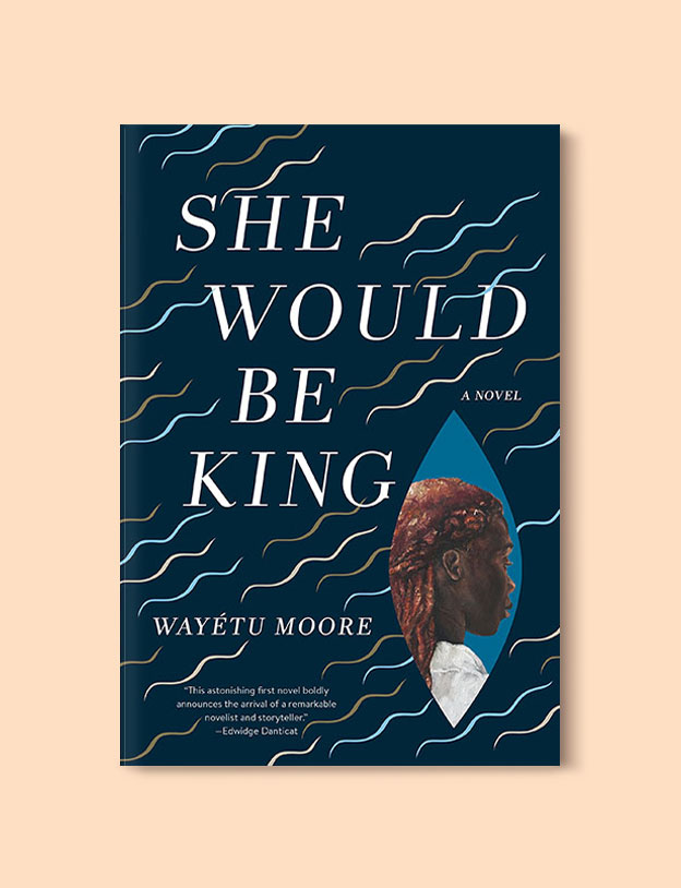 Books Set In Africa: Liberia, She Would Be King by Wayetu Moore - Visit www.taleway.com to find books set around the world. africa books, african books, books african authors, africa novels, africa literature, africa culture, africa travel, africa book cover, africa reading challenge, african books to read, africa reading list, africa travel, best african books, books by african authors, books for travel lovers, travel reads, travel reading list, reading list, reading challenge, books around the world