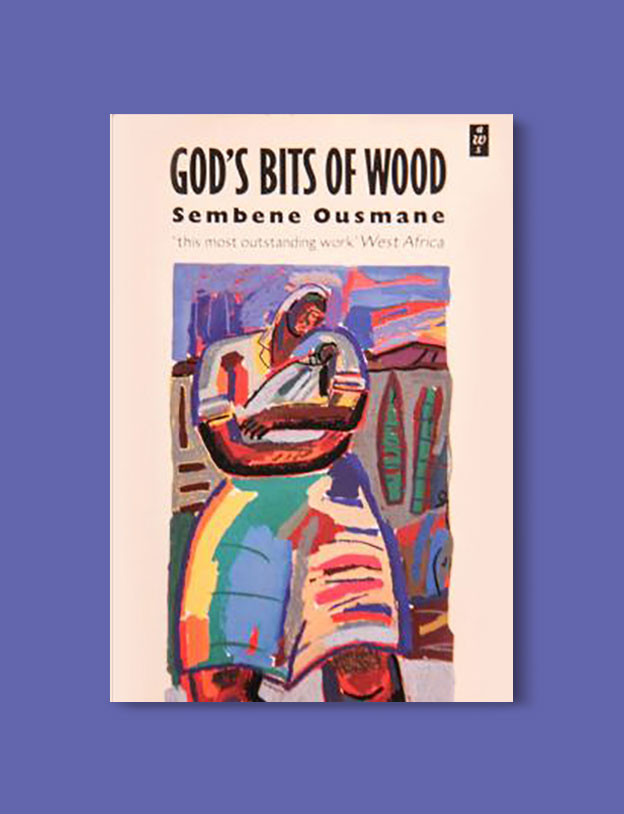 Books Set In Africa: Senegal, God's Bits of Wood by Ousmane Sembène - Visit www.taleway.com to find books set around the world. africa books, african books, books african authors, africa novels, africa literature, africa culture, africa travel, africa book cover, africa reading challenge, african books to read, africa reading list, africa travel, best african books, books by african authors, books for travel lovers, travel reads, travel reading list, reading list, reading challenge, books around the world