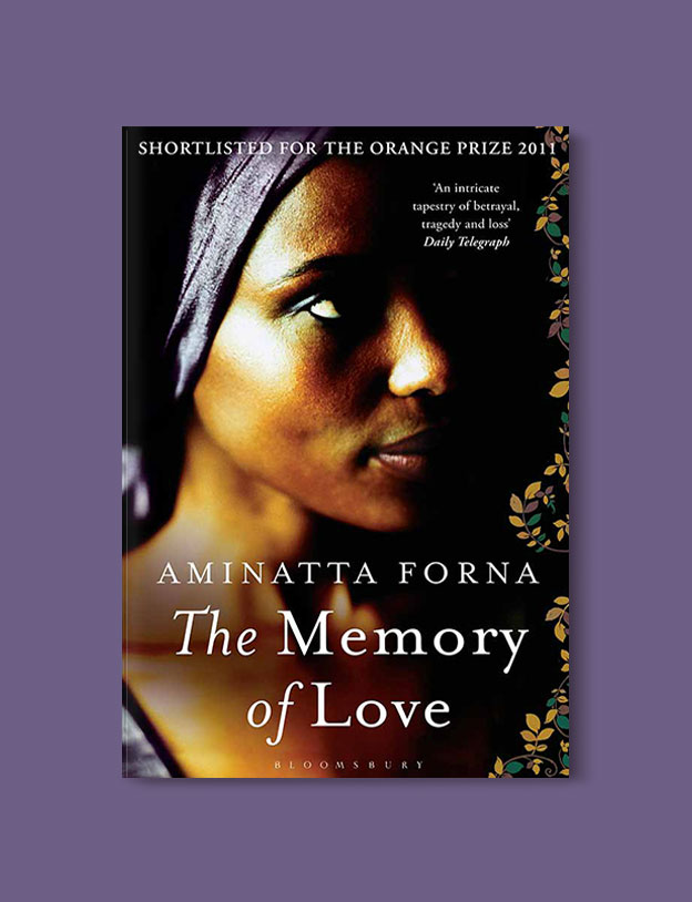 Books Set In Africa: Sierra Leone, The Memory of Love by Aminatta Forna - Visit www.taleway.com to find books set around the world. africa books, african books, books african authors, africa novels, africa literature, africa culture, africa travel, africa book cover, africa reading challenge, african books to read, africa reading list, africa travel, best african books, books by african authors, books for travel lovers, travel reads, travel reading list, reading list, reading challenge, books around the world