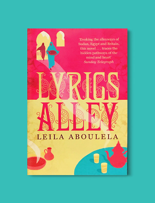 Books Set In Africa: Sudan, Lyrics Alley by Leila Aboulela - Visit www.taleway.com to find books set around the world. africa books, african books, books african authors, africa novels, africa literature, africa culture, africa travel, africa book cover, africa reading challenge, african books to read, africa reading list, africa travel, best african books, books by african authors, books for travel lovers, travel reads, travel reading list, reading list, reading challenge, books around the world