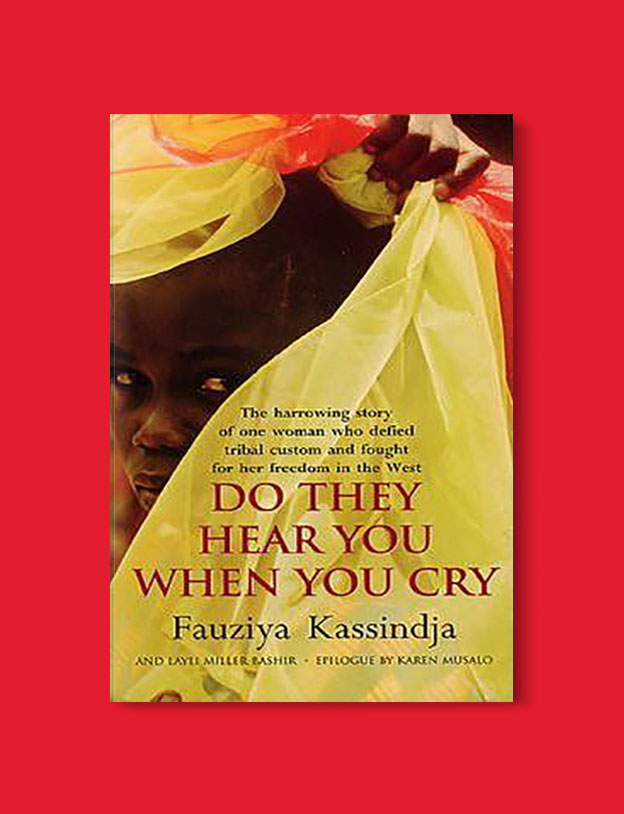 Books Set In Africa: Togo, Do They Hear You When You Cry by Fauziya Kassindja - Visit www.taleway.com to find books set around the world. africa books, african books, books african authors, africa novels, africa literature, africa culture, africa travel, africa book cover, africa reading challenge, african books to read, africa reading list, africa travel, best african books, books by african authors, books for travel lovers, travel reads, travel reading list, reading list, reading challenge, books around the world