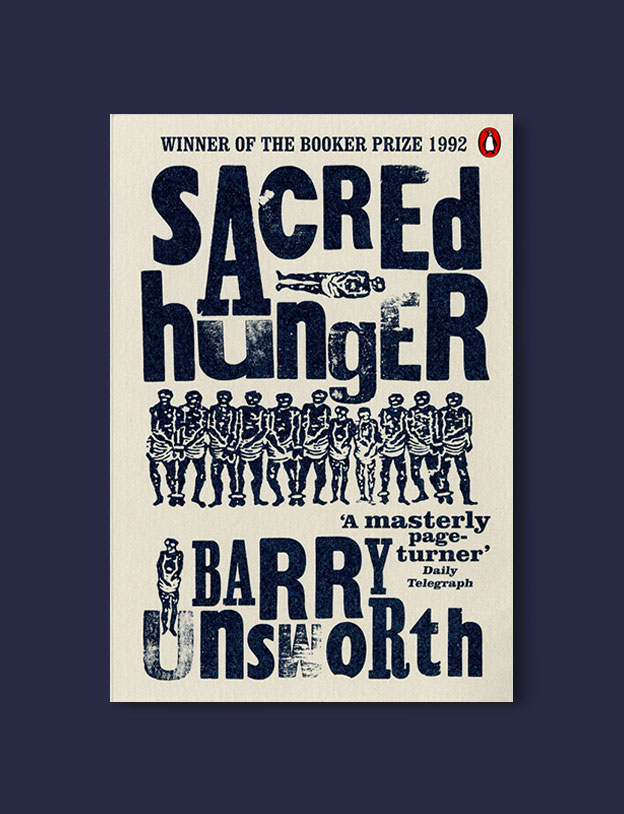 Booker Prize Winner 1992 - Sacred Hunger by Barry Unsworth - Visit www.taleway.com to find books set around the world. booker prize, booker prize winners, booker prize winners list, booker prize winners list pdf, man booker authors, man booker prize, man booker prize for fiction, booker prize for fiction, man booker prize winners, man booker prize novels, booker prize books, booker prize winners, reading list, book awards, booker reading challenge, literary awards, booker shortlists, booker longlists