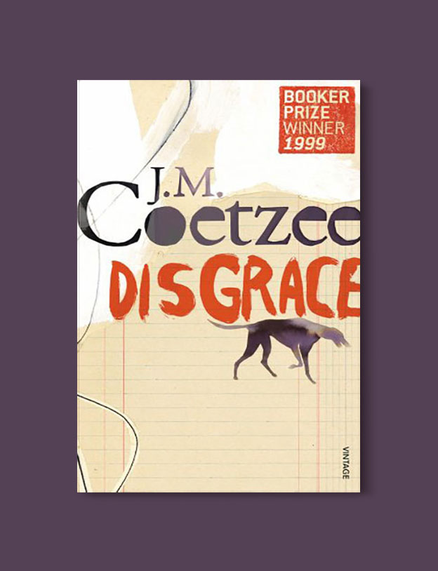 Booker Prize Winner 1999 - Disgrace by J. M. Coetzee - Visit www.taleway.com to find books set around the world. booker prize, booker prize winners, booker prize winners list, booker prize winners list pdf, man booker authors, man booker prize, man booker prize for fiction, booker prize for fiction, man booker prize winners, man booker prize novels, booker prize books, booker prize winners, reading list, book awards, booker reading challenge, literary awards, booker shortlists, booker longlists