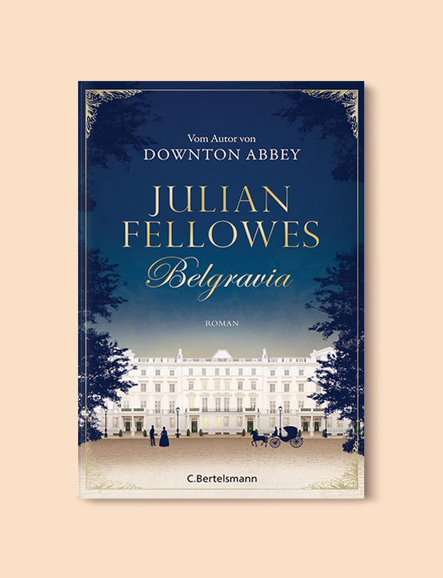 Books Set In Belgium: Belgravia by Julian Fellowes. Visit www.taleway.com to find books from around the world. belgian books, books to read before going to belgium, books on belgium history, books about belgian culture, novels set in belgium, belgian novels, belgium books, belgium travel books, books to read about belgium, belgium reading challenge, belgian english books, belgisch boek, livres belges, belgisches buch, famous belgian authors, famous belgian books, belgium packing list, belgium travel, books set in brussels, books set in ghent, books set in bruges, books and travel, belgium reading list, world books