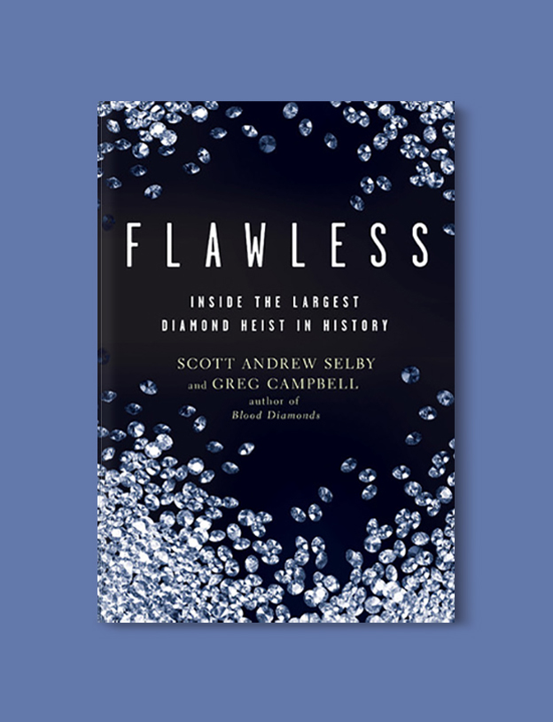 Books Set In Belgium: Flawless: Inside the Largest Diamond Heist in History by Scott Andrew Selby and Greg Campbell. Visit www.taleway.com to find books from around the world. belgian books, books to read before going to belgium, books on belgium history, books about belgian culture, novels set in belgium, belgian novels, belgium books, belgium travel books, books to read about belgium, belgium reading challenge, belgian english books, belgisch boek, livres belges, belgisches buch, famous belgian authors, famous belgian books, belgium packing list, belgium travel, books set in brussels, books set in ghent, books set in bruges, books and travel, belgium reading list, world books