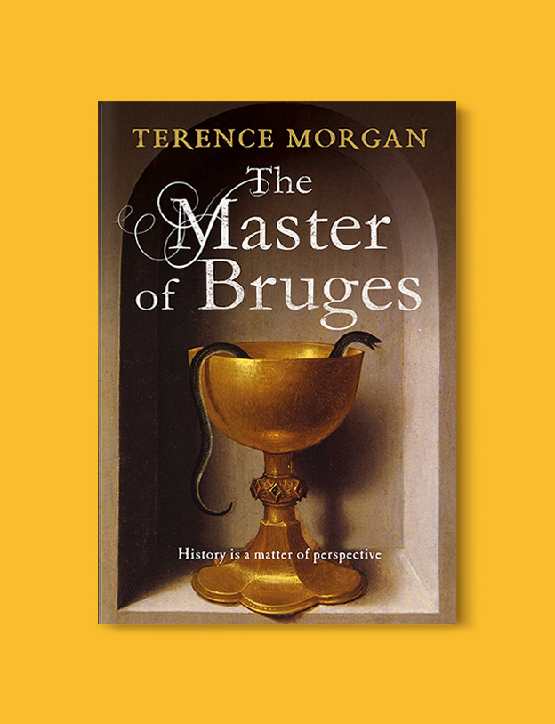Books Set In Belgium: The Master of Bruges by Terence Morgan. Visit www.taleway.com to find books from around the world. belgian books, books to read before going to belgium, books on belgium history, books about belgian culture, novels set in belgium, belgian novels, belgium books, belgium travel books, books to read about belgium, belgium reading challenge, belgian english books, belgisch boek, livres belges, belgisches buch, famous belgian authors, famous belgian books, belgium packing list, belgium travel, books set in brussels, books set in ghent, books set in bruges, books and travel, belgium reading list, world books