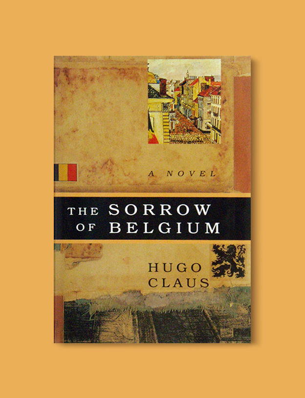 Books Set In Belgium: The Sorrow of Belgium by Hugo Claus. Visit www.taleway.com to find books from around the world. belgian books, books to read before going to belgium, books on belgium history, books about belgian culture, novels set in belgium, belgian novels, belgium books, belgium travel books, books to read about belgium, belgium reading challenge, belgian english books, belgisch boek, livres belges, belgisches buch, famous belgian authors, famous belgian books, belgium packing list, belgium travel, books set in brussels, books set in ghent, books set in bruges, books and travel, belgium reading list, world books