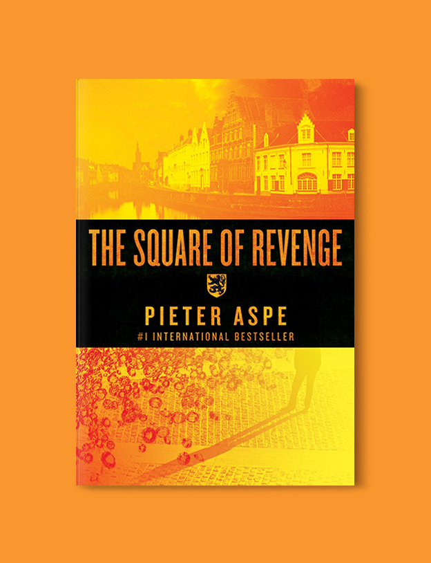 Books Set In Belgium: The Square of Revenge by Pieter Aspe. Visit www.taleway.com to find books from around the world. belgian books, books to read before going to belgium, books on belgium history, books about belgian culture, novels set in belgium, belgian novels, belgium books, belgium travel books, books to read about belgium, belgium reading challenge, belgian english books, belgisch boek, livres belges, belgisches buch, famous belgian authors, famous belgian books, belgium packing list, belgium travel, books set in brussels, books set in ghent, books set in bruges, books and travel, belgium reading list, world books