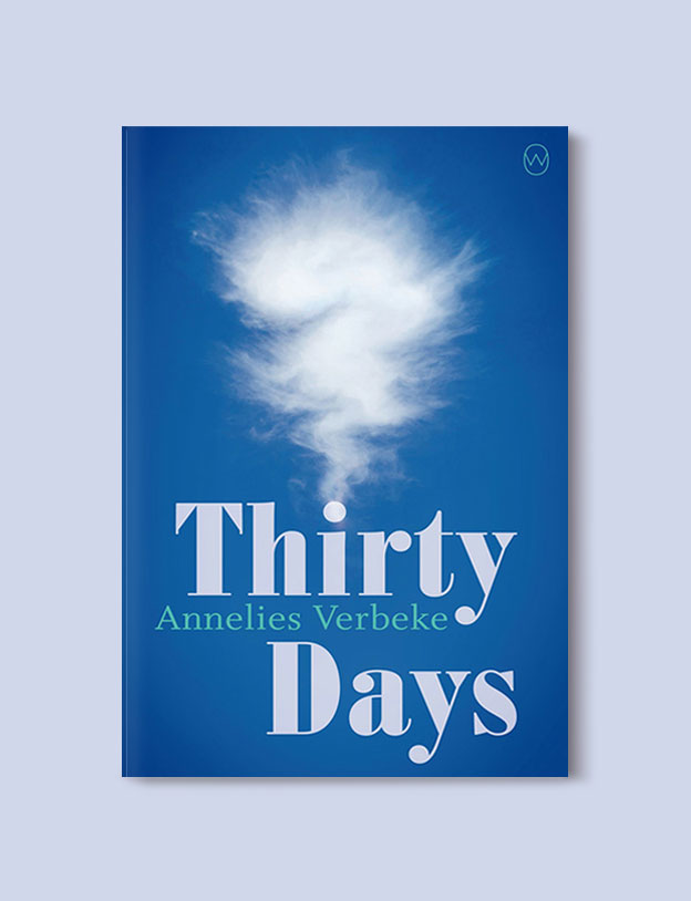 Books Set In Belgium: Thirty Days by Annelies Verbeke. Visit www.taleway.com to find books from around the world. belgian books, books to read before going to belgium, books on belgium history, books about belgian culture, novels set in belgium, belgian novels, belgium books, belgium travel books, books to read about belgium, belgium reading challenge, belgian english books, belgisch boek, livres belges, belgisches buch, famous belgian authors, famous belgian books, belgium packing list, belgium travel, books set in brussels, books set in ghent, books set in bruges, books and travel, belgium reading list, world books