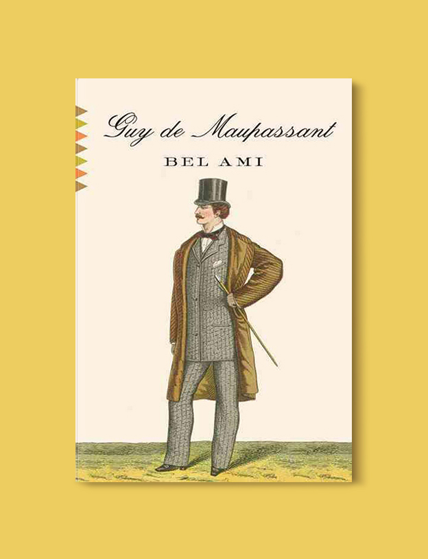 Books Set In France: Bel-Ami by Guy de Maupassant. Visit www.taleway.com to find books from around the world. french books, french novels, best books set in france, popular books set in france, books about france, books about french culture, french reading challenge, french reading list, books set in paris, paris novels, french books to read, books to read before going to france, novels set in france, books to read about france, french english books, livres francais, famous french authors, france packing list, france travel, romance books set in france, mystery books set in france, historical fiction set in france, france travel books