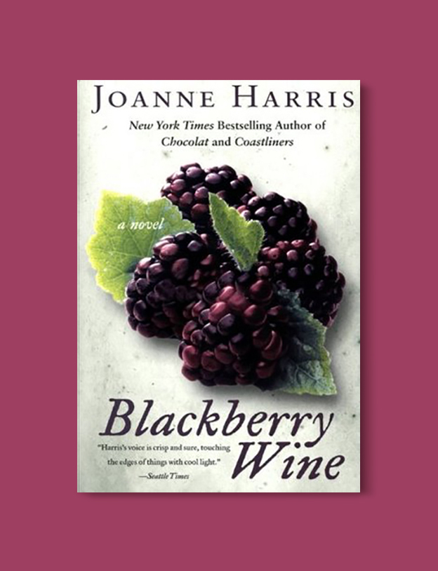 Books Set In France: Blackberry Wine by Joanne Harris. Visit www.taleway.com to find books from around the world. french books, french novels, best books set in france, popular books set in france, books about france, books about french culture, french reading challenge, french reading list, books set in paris, paris novels, french books to read, books to read before going to france, novels set in france, books to read about france, french english books, livres francais, famous french authors, france packing list, france travel, romance books set in france, mystery books set in france, historical fiction set in france, france travel books