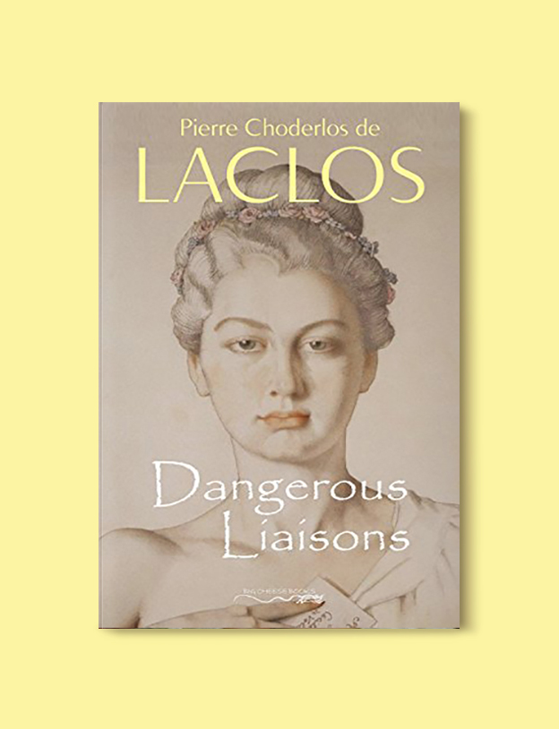 Books Set In France: Dangerous Liaisons by Pierre Choderlos de Laclos. Visit www.taleway.com to find books from around the world. french books, french novels, best books set in france, popular books set in france, books about france, books about french culture, french reading challenge, french reading list, books set in paris, paris novels, french books to read, books to read before going to france, novels set in france, books to read about france, french english books, livres francais, famous french authors, france packing list, france travel, romance books set in france, mystery books set in france, historical fiction set in france, france travel books