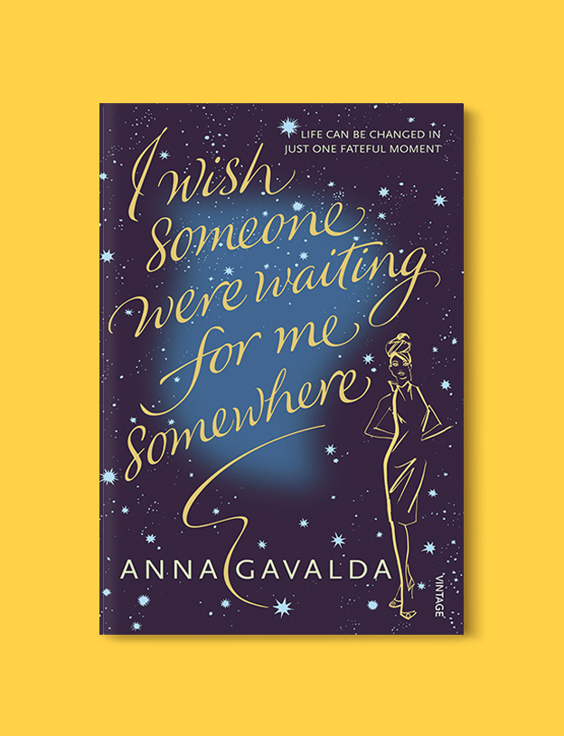 Books Set In France: I Wish Someone Were Waiting for Me Somewhere by Anna Gavalda. Visit www.taleway.com to find books from around the world. french books, french novels, best books set in france, popular books set in france, books about france, books about french culture, french reading challenge, french reading list, books set in paris, paris novels, french books to read, books to read before going to france, novels set in france, books to read about france, french english books, livres francais, famous french authors, france packing list, france travel, romance books set in france, mystery books set in france, historical fiction set in france, france travel books