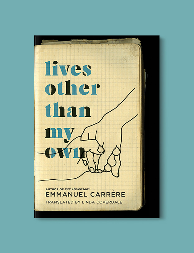 Books Set In France: Lives Other Than My Own: A Memoir by Emmanuel Carrère. Visit www.taleway.com to find books from around the world. french books, french novels, best books set in france, popular books set in france, books about france, books about french culture, french reading challenge, french reading list, books set in paris, paris novels, french books to read, books to read before going to france, novels set in france, books to read about france, french english books, livres francais, famous french authors, france packing list, france travel, romance books set in france, mystery books set in france, historical fiction set in france, france travel books