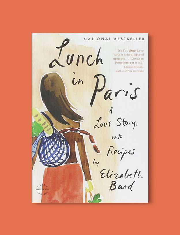Books Set In France: Lunch in Paris: A Love Story, with Recipes by Elizabeth Bard. Visit www.taleway.com to find books from around the world. french books, french novels, best books set in france, popular books set in france, books about france, books about french culture, french reading challenge, french reading list, books set in paris, paris novels, french books to read, books to read before going to france, novels set in france, books to read about france, french english books, livres francais, famous french authors, france packing list, france travel, romance books set in france, mystery books set in france, historical fiction set in france, france travel books