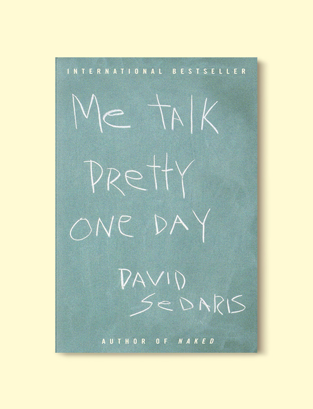Books Set In France: Me Talk Pretty One Day by David Sedaris. Visit www.taleway.com to find books from around the world. french books, french novels, best books set in france, popular books set in france, books about france, books about french culture, french reading challenge, french reading list, books set in paris, paris novels, french books to read, books to read before going to france, novels set in france, books to read about france, french english books, livres francais, famous french authors, france packing list, france travel, romance books set in france, mystery books set in france, historical fiction set in france, france travel books