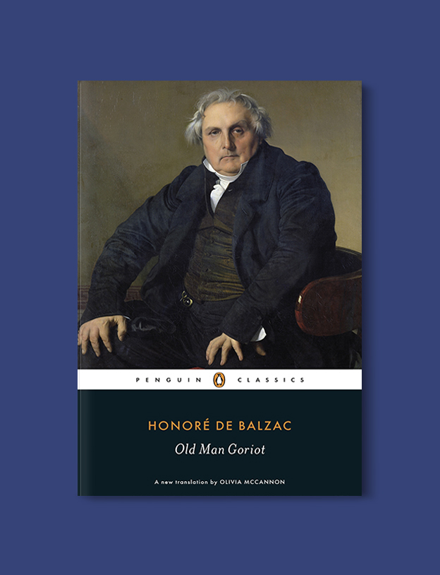 Books Set In France: Old Goriot by Honoré de Balzac. Visit www.taleway.com to find books from around the world. french books, french novels, best books set in france, popular books set in france, books about france, books about french culture, french reading challenge, french reading list, books set in paris, paris novels, french books to read, books to read before going to france, novels set in france, books to read about france, french english books, livres francais, famous french authors, france packing list, france travel, romance books set in france, mystery books set in france, historical fiction set in france, france travel books