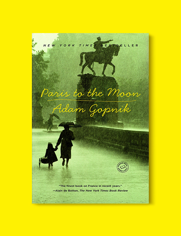 Books Set In France: Paris to the Moon by Adam Gopnik. Visit www.taleway.com to find books from around the world. french books, french novels, best books set in france, popular books set in france, books about france, books about french culture, french reading challenge, french reading list, books set in paris, paris novels, french books to read, books to read before going to france, novels set in france, books to read about france, french english books, livres francais, famous french authors, france packing list, france travel, romance books set in france, mystery books set in france, historical fiction set in france, france travel books
