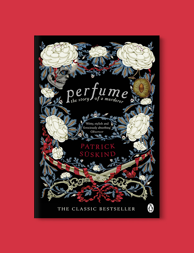 Books Set In France: Perfume: The Story of a Murderer by Patrick Süskind. Visit www.taleway.com to find books from around the world. french books, french novels, best books set in france, popular books set in france, books about france, books about french culture, french reading challenge, french reading list, books set in paris, paris novels, french books to read, books to read before going to france, novels set in france, books to read about france, french english books, livres francais, famous french authors, france packing list, france travel, romance books set in france, mystery books set in france, historical fiction set in france, france travel books