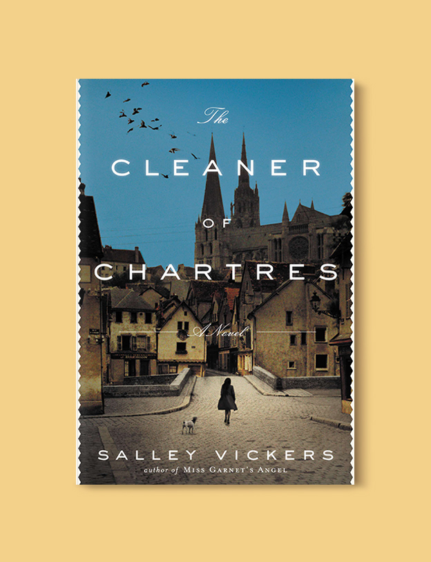 Books Set In France: The Cleaner of Chartres by Salley Vickers. Visit www.taleway.com to find books from around the world. french books, french novels, best books set in france, popular books set in france, books about france, books about french culture, french reading challenge, french reading list, books set in paris, paris novels, french books to read, books to read before going to france, novels set in france, books to read about france, french english books, livres francais, famous french authors, france packing list, france travel, romance books set in france, mystery books set in france, historical fiction set in france, france travel books