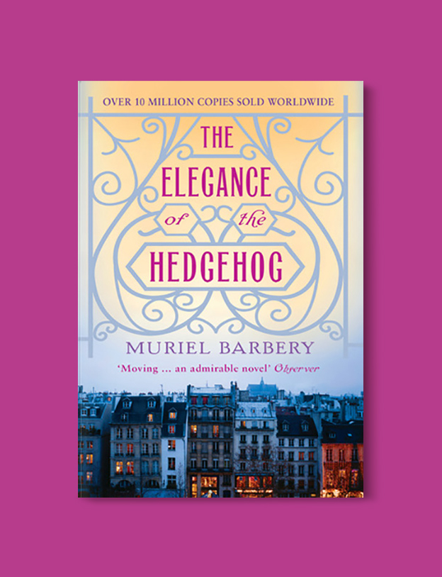 Books Set In France: The Elegance of the Hedgehog by Muriel Barbery. Visit www.taleway.com to find books from around the world. french books, french novels, best books set in france, popular books set in france, books about france, books about french culture, french reading challenge, french reading list, books set in paris, paris novels, french books to read, books to read before going to france, novels set in france, books to read about france, french english books, livres francais, famous french authors, france packing list, france travel, romance books set in france, mystery books set in france, historical fiction set in france, france travel books