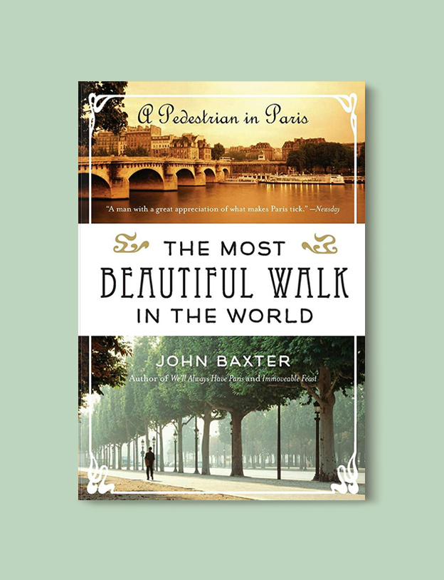 Books Set In France: The Most Beautiful Walk in the World: A Pedestrian in Paris by John Baxter. Visit www.taleway.com to find books from around the world. french books, french novels, best books set in france, popular books set in france, books about france, books about french culture, french reading challenge, french reading list, books set in paris, paris novels, french books to read, books to read before going to france, novels set in france, books to read about france, french english books, livres francais, famous french authors, france packing list, france travel, romance books set in france, mystery books set in france, historical fiction set in france, france travel books