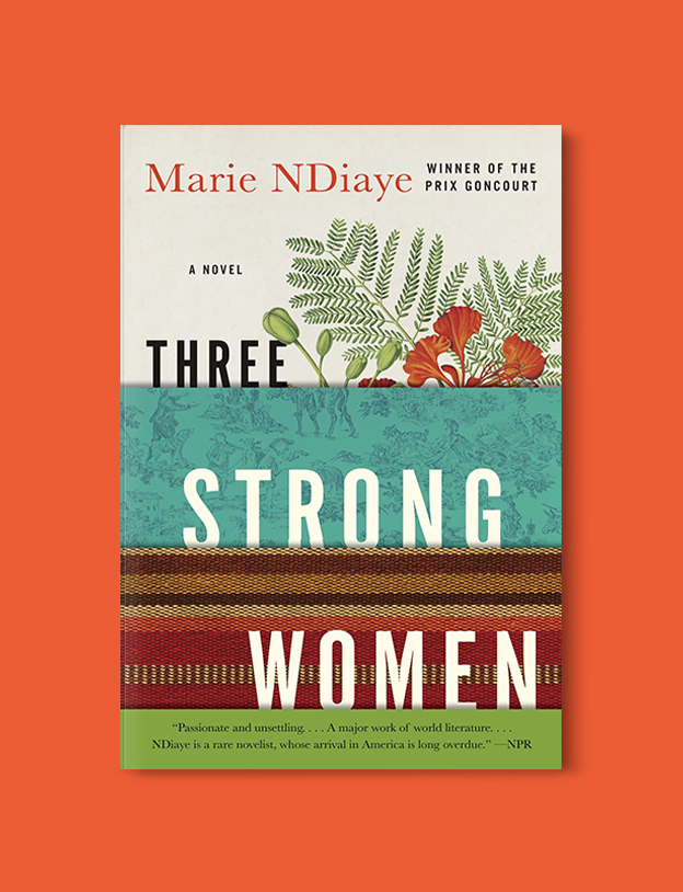 Books Set In France: Three Strong Women by Marie NDiaye. Visit www.taleway.com to find books from around the world. french books, french novels, best books set in france, popular books set in france, books about france, books about french culture, french reading challenge, french reading list, books set in paris, paris novels, french books to read, books to read before going to france, novels set in france, books to read about france, french english books, livres francais, famous french authors, france packing list, france travel, romance books set in france, mystery books set in france, historical fiction set in france, france travel books