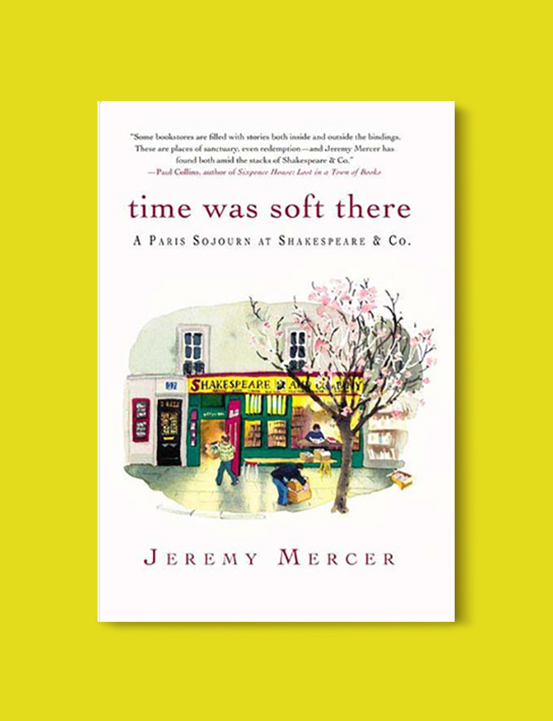Books Set In France: Time Was Soft There: A Paris Sojourn at Shakespeare & Co by Jeremy Mercer. Visit www.taleway.com to find books from around the world. french books, french novels, best books set in france, popular books set in france, books about france, books about french culture, french reading challenge, french reading list, books set in paris, paris novels, french books to read, books to read before going to france, novels set in france, books to read about france, french english books, livres francais, famous french authors, france packing list, france travel, romance books set in france, mystery books set in france, historical fiction set in france, france travel books