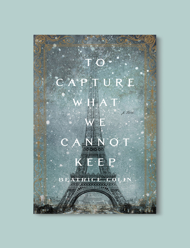Books Set In France: To Capture What We Cannot Keep by Beatrice Colin. Visit www.taleway.com to find books from around the world. french books, french novels, best books set in france, popular books set in france, books about france, books about french culture, french reading challenge, french reading list, books set in paris, paris novels, french books to read, books to read before going to france, novels set in france, books to read about france, french english books, livres francais, famous french authors, france packing list, france travel, romance books set in france, mystery books set in france, historical fiction set in france, france travel books
