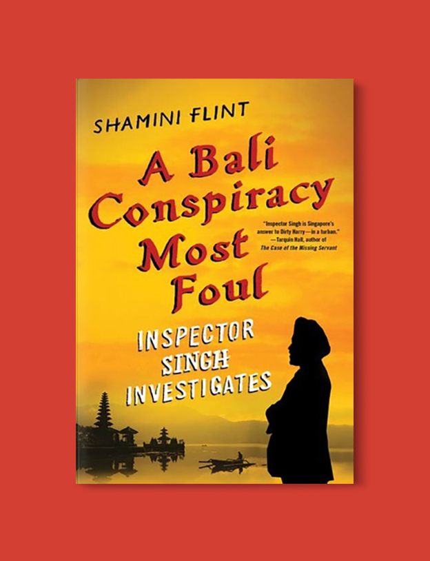 Books Set In Indonesia: A Bali Conspiracy Most Foul by Shamini Flint. Visit www.taleway.com to find books from around the world. books indonesia, books about indonesia, indonesia inspiration, indonesia travel, indonesia reading, indonesia reading challenge, indonesia packing, bali book, bali inspiration, bali travel, travel reading challenge, ubud travel, gili travel, books set in asia, books and travel, indonesia book novel, indonesia book challenge, indonesia bucket list, indonesia backpacking, indonesia culture, indonesia guide, indonesia quotes, reading list, books around the world, books to read, books set in different countries