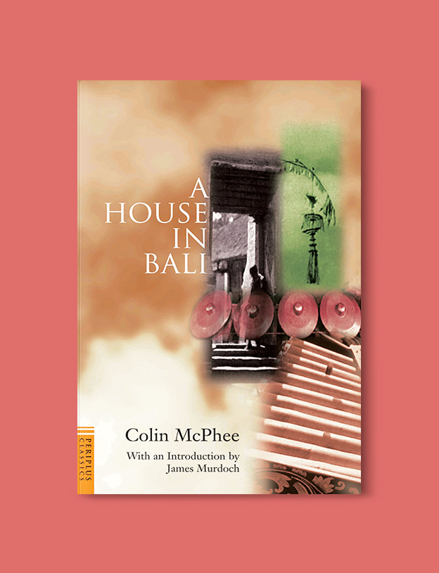 Books Set In Indonesia: A House in Bali Colin McPhee. Visit www.taleway.com to find books from around the world. books indonesia, books about indonesia, indonesia inspiration, indonesia travel, indonesia reading, indonesia reading challenge, indonesia packing, bali book, bali inspiration, bali travel, travel reading challenge, ubud travel, gili travel, books set in asia, books and travel, indonesia book novel, indonesia book challenge, indonesia bucket list, indonesia backpacking, indonesia culture, indonesia guide, indonesia quotes, reading list, books around the world, books to read, books set in different countries