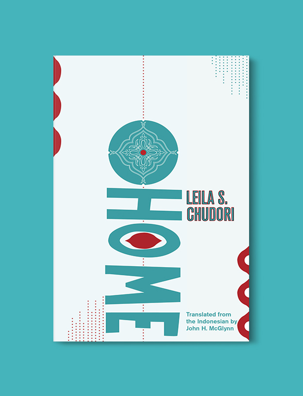 Books Set In Indonesia: Home by Leila S. Chudori. Visit www.taleway.com to find books from around the world. books indonesia, books about indonesia, indonesia inspiration, indonesia travel, indonesia reading, indonesia reading challenge, indonesia packing, bali book, bali inspiration, bali travel, travel reading challenge, ubud travel, gili travel, books set in asia, books and travel, indonesia book novel, indonesia book challenge, indonesia bucket list, indonesia backpacking, indonesia culture, indonesia guide, indonesia quotes, reading list, books around the world, books to read, books set in different countries