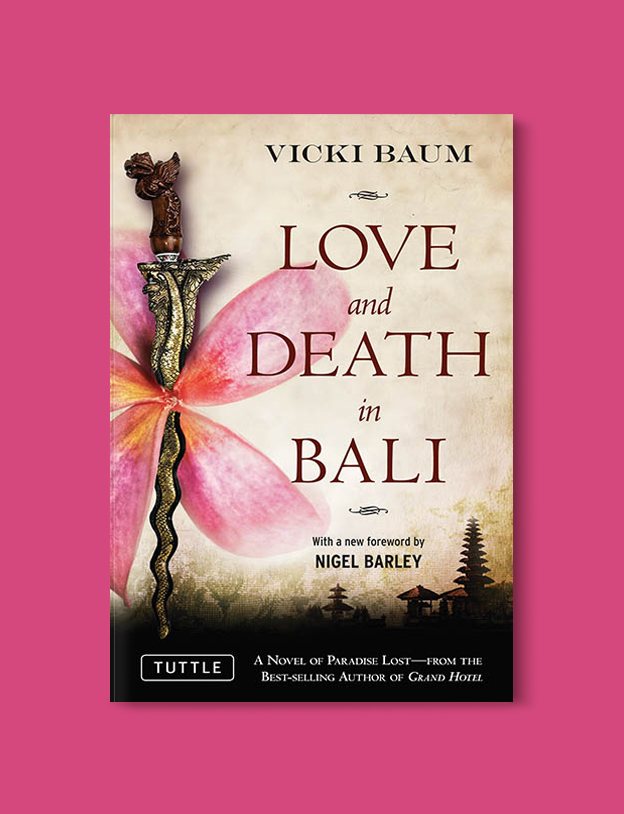 Books Set In Indonesia: Love and Death in Bali by Vicki Baum. Visit www.taleway.com to find books from around the world. books indonesia, books about indonesia, indonesia inspiration, indonesia travel, indonesia reading, indonesia reading challenge, indonesia packing, bali book, bali inspiration, bali travel, travel reading challenge, ubud travel, gili travel, books set in asia, books and travel, indonesia book novel, indonesia book challenge, indonesia bucket list, indonesia backpacking, indonesia culture, indonesia guide, indonesia quotes, reading list, books around the world, books to read, books set in different countries