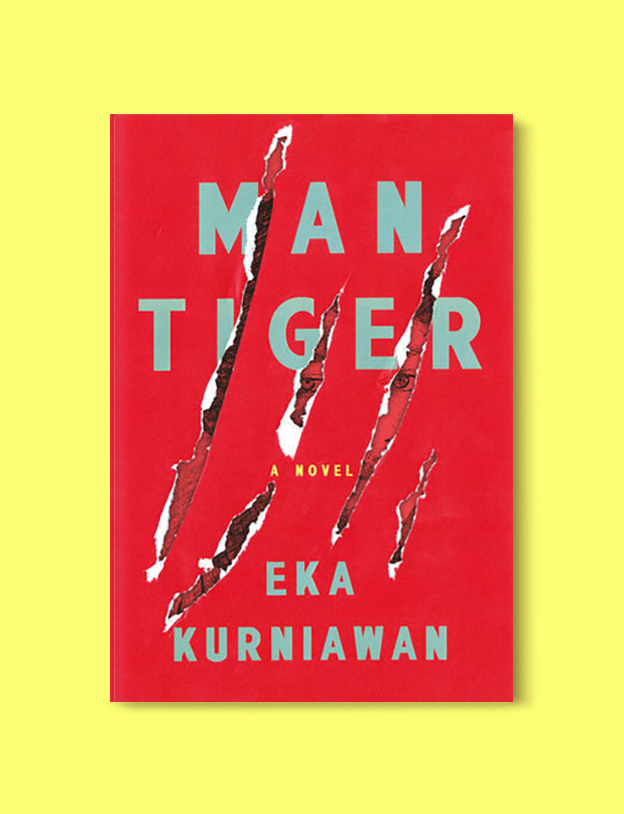 Books Set In Indonesia: Man Tiger by Eka Kurniawan. Visit www.taleway.com to find books from around the world. books indonesia, books about indonesia, indonesia inspiration, indonesia travel, indonesia reading, indonesia reading challenge, indonesia packing, bali book, bali inspiration, bali travel, travel reading challenge, ubud travel, gili travel, books set in asia, books and travel, indonesia book novel, indonesia book challenge, indonesia bucket list, indonesia backpacking, indonesia culture, indonesia guide, indonesia quotes, reading list, books around the world, books to read, books set in different countries