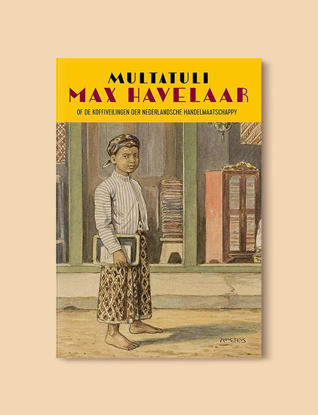 Books Set In Indonesia: Max Havelaar by Multatuli. Visit www.taleway.com to find books from around the world. books indonesia, books about indonesia, indonesia inspiration, indonesia travel, indonesia reading, indonesia reading challenge, indonesia packing, bali book, bali inspiration, bali travel, travel reading challenge, ubud travel, gili travel, books set in asia, books and travel, indonesia book novel, indonesia book challenge, indonesia bucket list, indonesia backpacking, indonesia culture, indonesia guide, indonesia quotes, reading list, books around the world, books to read, books set in different countries