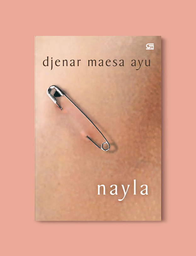Books Set In Indonesia: Nayla by Djenar Maesa Ayu. Visit www.taleway.com to find books from around the world. books indonesia, books about indonesia, indonesia inspiration, indonesia travel, indonesia reading, indonesia reading challenge, indonesia packing, bali book, bali inspiration, bali travel, travel reading challenge, ubud travel, gili travel, books set in asia, books and travel, indonesia book novel, indonesia book challenge, indonesia bucket list, indonesia backpacking, indonesia culture, indonesia guide, indonesia quotes, reading list, books around the world, books to read, books set in different countries