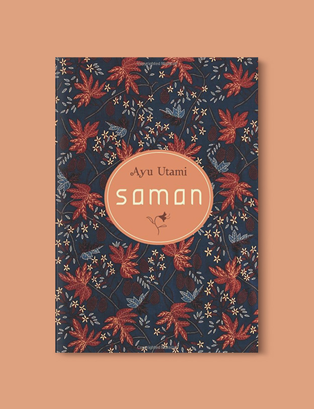 Books Set In Indonesia: Saman by Ayu Utami. Visit www.taleway.com to find books from around the world. books indonesia, books about indonesia, indonesia inspiration, indonesia travel, indonesia reading, indonesia reading challenge, indonesia packing, bali book, bali inspiration, bali travel, travel reading challenge, ubud travel, gili travel, books set in asia, books and travel, indonesia book novel, indonesia book challenge, indonesia bucket list, indonesia backpacking, indonesia culture, indonesia guide, indonesia quotes, reading list, books around the world, books to read, books set in different countries