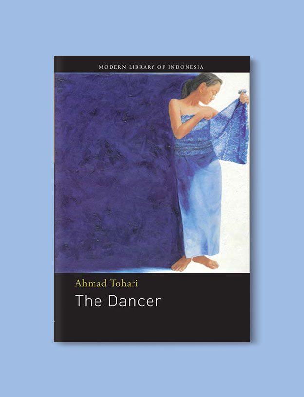 Books Set In Indonesia: The Dancer by Ahmad Tohari. Visit www.taleway.com to find books from around the world. books indonesia, books about indonesia, indonesia inspiration, indonesia travel, indonesia reading, indonesia reading challenge, indonesia packing, bali book, bali inspiration, bali travel, travel reading challenge, ubud travel, gili travel, books set in asia, books and travel, indonesia book novel, indonesia book challenge, indonesia bucket list, indonesia backpacking, indonesia culture, indonesia guide, indonesia quotes, reading list, books around the world, books to read, books set in different countries
