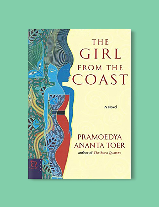 Books Set In Indonesia: The Girl from the Coast by Pramoedya Ananta Toer. Visit www.taleway.com to find books from around the world. books indonesia, books about indonesia, indonesia inspiration, indonesia travel, indonesia reading, indonesia reading challenge, indonesia packing, bali book, bali inspiration, bali travel, travel reading challenge, ubud travel, gili travel, books set in asia, books and travel, indonesia book novel, indonesia book challenge, indonesia bucket list, indonesia backpacking, indonesia culture, indonesia guide, indonesia quotes, reading list, books around the world, books to read, books set in different countries