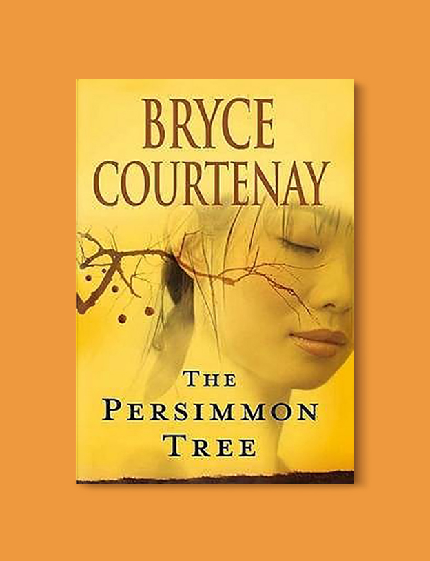 Books Set In Indonesia: The Persimmon Tree by Bryce Courtenay. Visit www.taleway.com to find books from around the world. books indonesia, books about indonesia, indonesia inspiration, indonesia travel, indonesia reading, indonesia reading challenge, indonesia packing, bali book, bali inspiration, bali travel, travel reading challenge, ubud travel, gili travel, books set in asia, books and travel, indonesia book novel, indonesia book challenge, indonesia bucket list, indonesia backpacking, indonesia culture, indonesia guide, indonesia quotes, reading list, books around the world, books to read, books set in different countries
