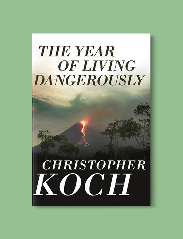 Books Set In Indonesia: The Year of Living Dangerously by Christopher J Koch. Visit www.taleway.com to find books from around the world. books indonesia, books about indonesia, indonesia inspiration, indonesia travel, indonesia reading, indonesia reading challenge, indonesia packing, bali book, bali inspiration, bali travel, travel reading challenge, ubud travel, gili travel, books set in asia, books and travel, indonesia book novel, indonesia book challenge, indonesia bucket list, indonesia backpacking, indonesia culture, indonesia guide, indonesia quotes, reading list, books around the world, books to read, books set in different countries