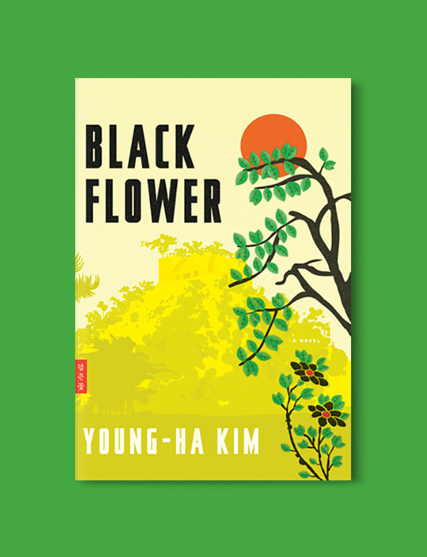 Books Set In Korea: Black Flower by Young-Ha Kim. Visit www.taleway.com to find books from around the world. korean books, south korean books, books about south korean culture, korean english books, korean authors, korean translated books, korean novels, best books on korean history, best korean romantic novels, korean novels in english, famous korean literature, korean book cover, korean books to read, korean reading challenge, korea reading, korea packing list, korea travel, korea culture, korea inspiration, books and travel, korea bucket list, korea reading list, world books, seoul book, seoul book cover, books set in seoul