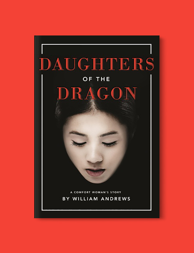 Books Set In Korea: Daughters of the Dragon by William Andrews. Visit www.taleway.com to find books from around the world. korean books, south korean books, books about south korean culture, korean english books, korean authors, korean translated books, korean novels, best books on korean history, best korean romantic novels, korean novels in english, famous korean literature, korean book cover, korean books to read, korean reading challenge, korea reading, korea packing list, korea travel, korea culture, korea inspiration, books and travel, korea bucket list, korea reading list, world books, seoul book, seoul book cover, books set in seoul