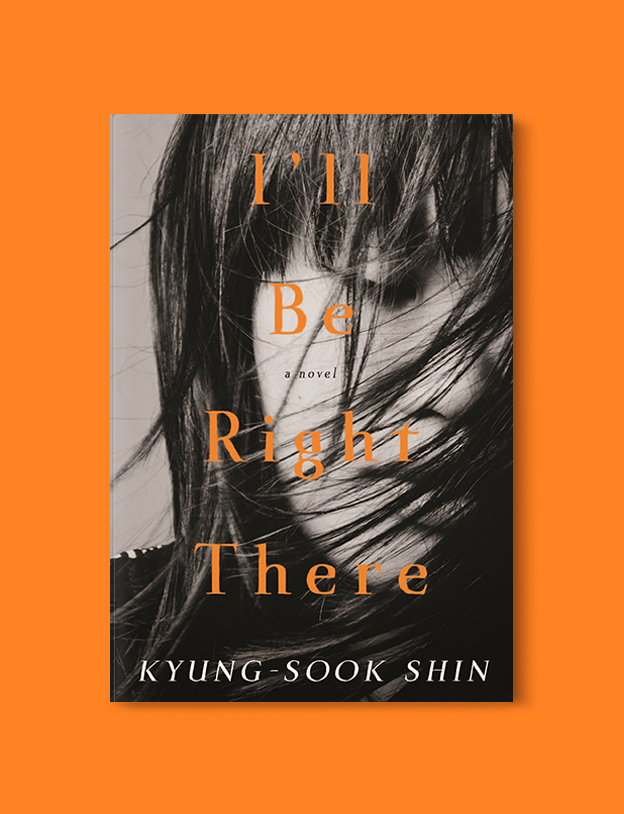 Books Set In Korea: I'll Be Right There by Kyung-Sook Shin. Visit www.taleway.com to find books from around the world. korean books, south korean books, books about south korean culture, korean english books, korean authors, korean translated books, korean novels, best books on korean history, best korean romantic novels, korean novels in english, famous korean literature, korean book cover, korean books to read, korean reading challenge, korea reading, korea packing list, korea travel, korea culture, korea inspiration, books and travel, korea bucket list, korea reading list, world books, seoul book, seoul book cover, books set in seoul