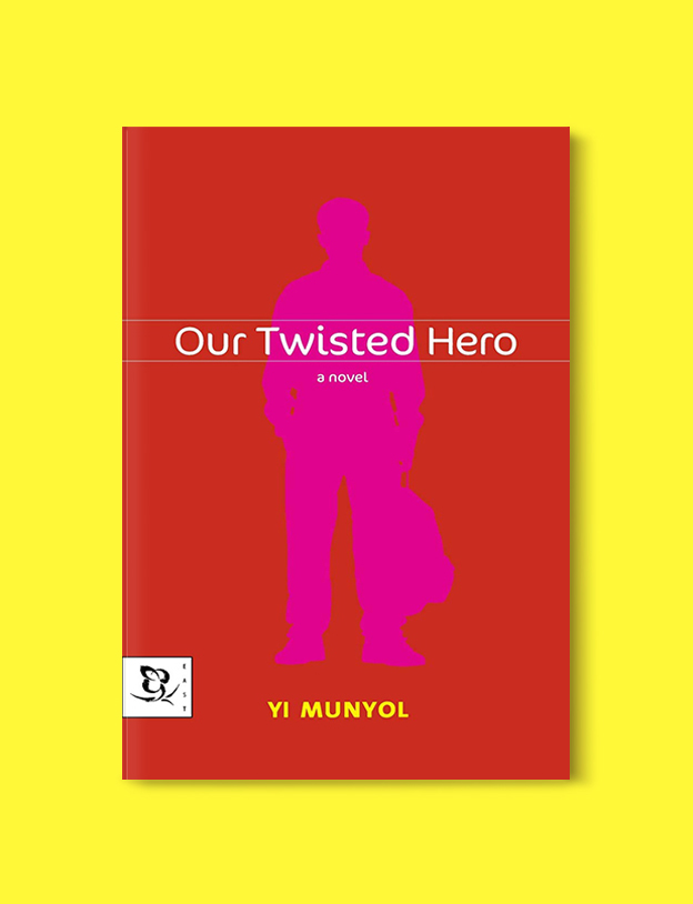 Books Set In Korea: Our Twisted Hero by Yi Mun-Yol. Visit www.taleway.com to find books from around the world. korean books, south korean books, books about south korean culture, korean english books, korean authors, korean translated books, korean novels, best books on korean history, best korean romantic novels, korean novels in english, famous korean literature, korean book cover, korean books to read, korean reading challenge, korea reading, korea packing list, korea travel, korea culture, korea inspiration, books and travel, korea bucket list, korea reading list, world books, seoul book, seoul book cover, books set in seoul