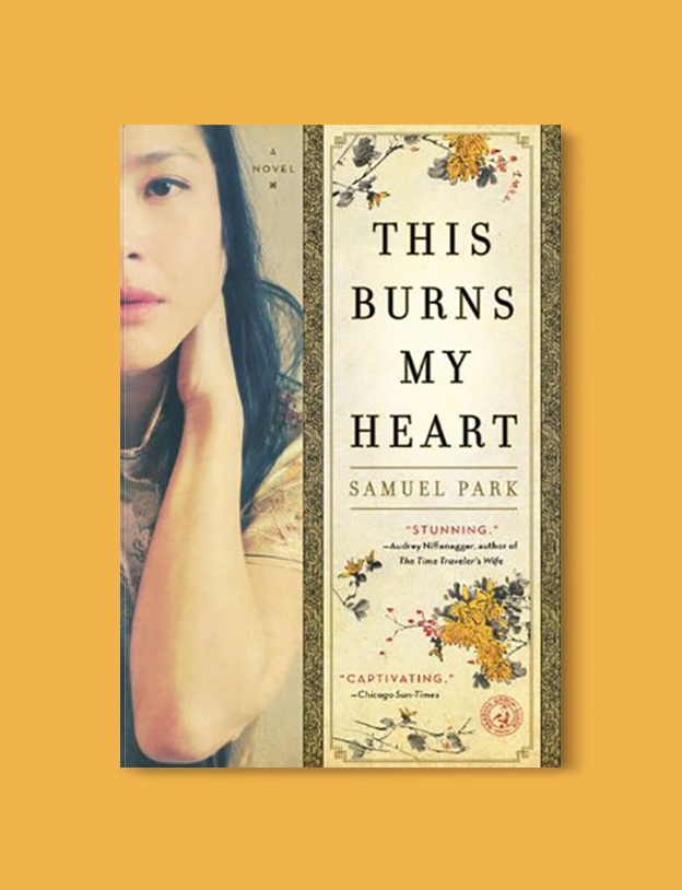 Books Set In Korea: This Burns My Heart by Samuel Park. Visit www.taleway.com to find books from around the world. korean books, south korean books, books about south korean culture, korean english books, korean authors, korean translated books, korean novels, best books on korean history, best korean romantic novels, korean novels in english, famous korean literature, korean book cover, korean books to read, korean reading challenge, korea reading, korea packing list, korea travel, korea culture, korea inspiration, books and travel, korea bucket list, korea reading list, world books, seoul book, seoul book cover, books set in seoul