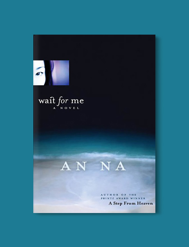 Books Set In Korea: Wait for Me by An Na. Visit www.taleway.com to find books from around the world. korean books, south korean books, books about south korean culture, korean english books, korean authors, korean translated books, korean novels, best books on korean history, best korean romantic novels, korean novels in english, famous korean literature, korean book cover, korean books to read, korean reading challenge, korea reading, korea packing list, korea travel, korea culture, korea inspiration, books and travel, korea bucket list, korea reading list, world books, seoul book, seoul book cover, books set in seoul