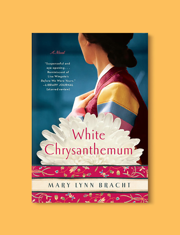 Books Set In Korea: White Chrysanthemum by Mary Lynn Bracht. Visit www.taleway.com to find books from around the world. korean books, south korean books, books about south korean culture, korean english books, korean authors, korean translated books, korean novels, best books on korean history, best korean romantic novels, korean novels in english, famous korean literature, korean book cover, korean books to read, korean reading challenge, korea reading, korea packing list, korea travel, korea culture, korea inspiration, books and travel, korea bucket list, korea reading list, world books, seoul book, seoul book cover, books set in seoul